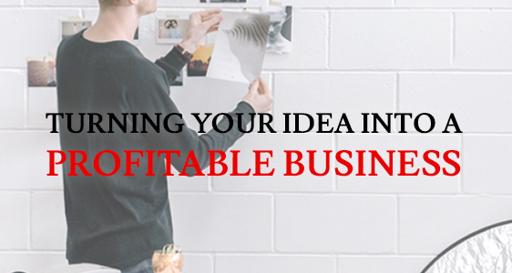 Turning Your Idea into a Profitable Business