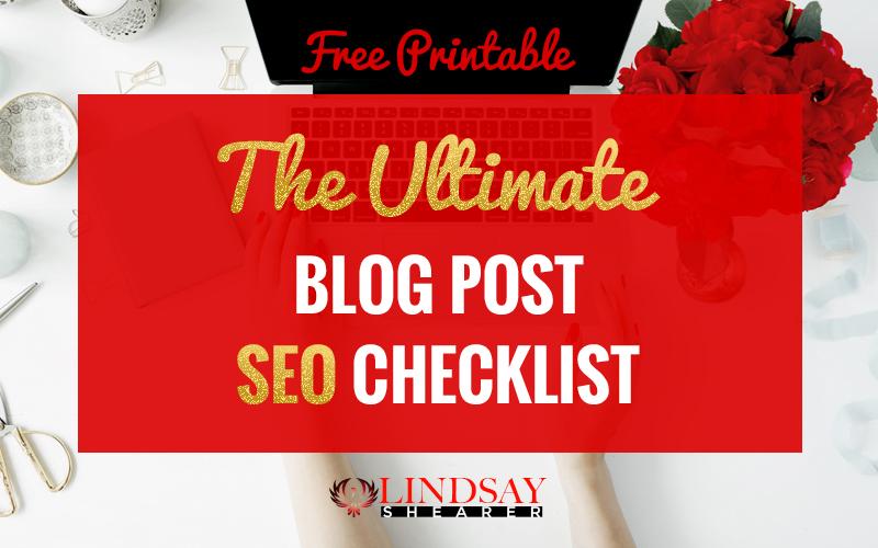 The Ultimate Blog Post Checklist | Lindsay Shearer Blogger