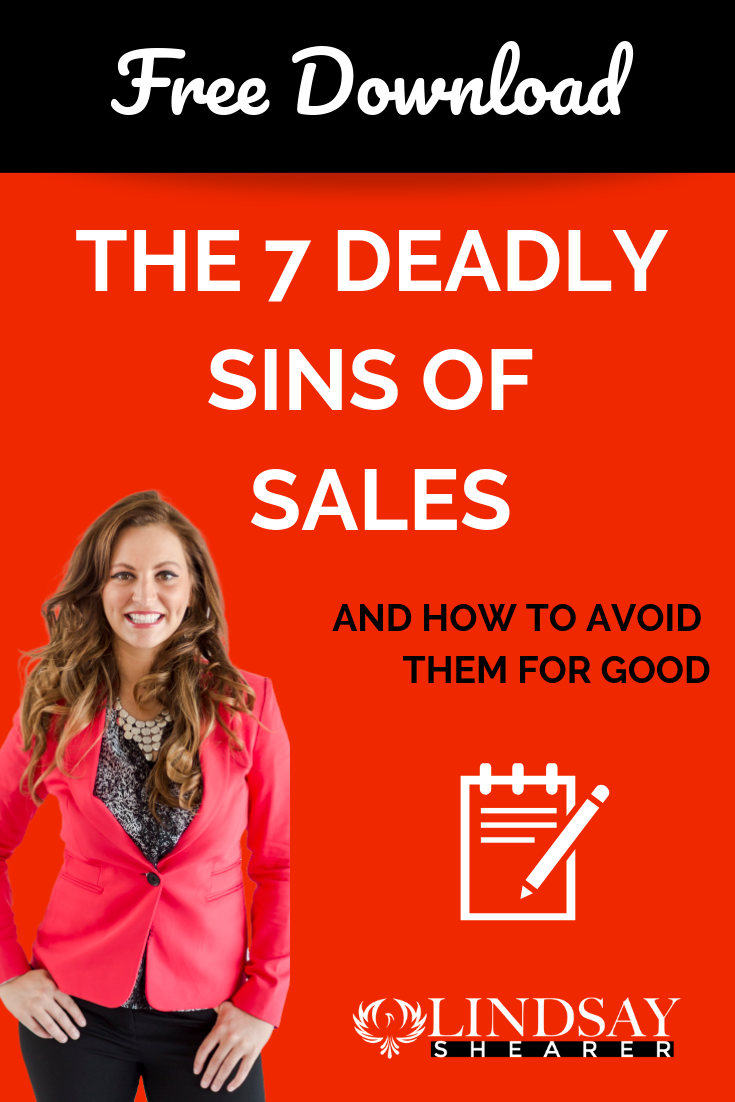 If you Avoid these 7 Deadly Sins, You'll be able to make sales MUCH More Easily!